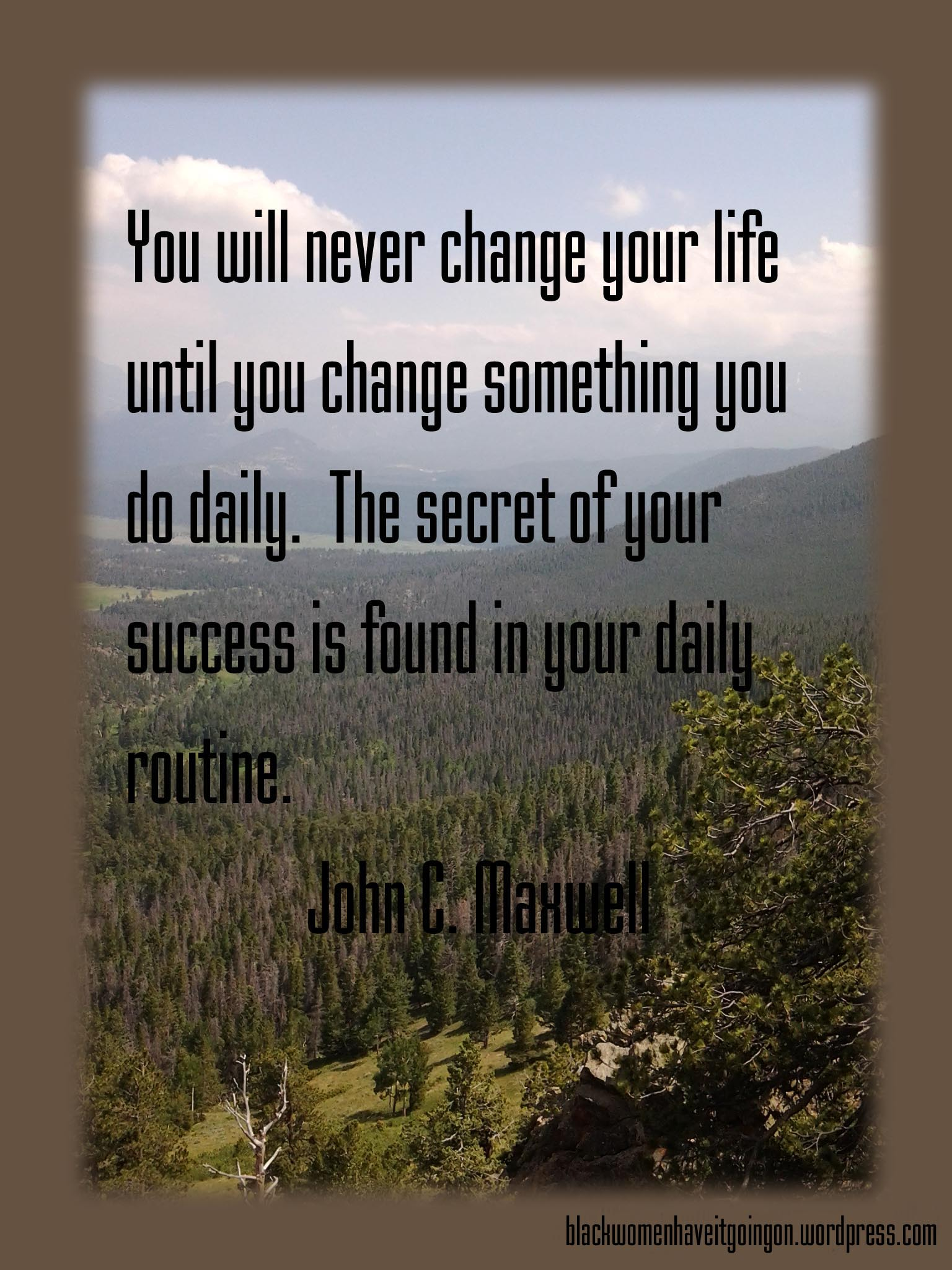 Quotes On Changes In Life Quotes To Change Your Life John Cmaxwell  Black Women Have It