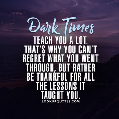dark times teach you alot quotes